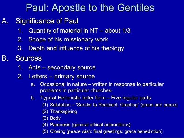 Paul: Apostle to the GentilesPaul: Apostle to the Gentiles A.A. Significance of PaulSignificance of Paul 1.1. Quantity of ...