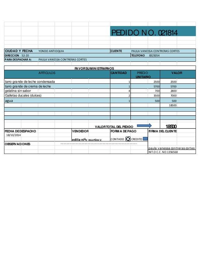 PEDIDO NO. 021814 CIUDAD Y FECHA YONDO ANTIOQUIA CLIENTE PAULA VANESSA CONTRERAS CORTES DIRECCION 52-20 TELEFONO 8325054 P...