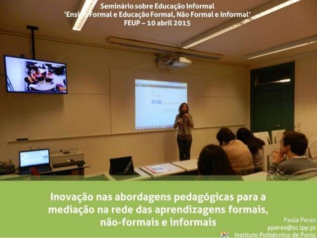 """V' Seminário sobre Educação Informal  ormal e Educação Formal,  Não Formal e Informal' q, ...   J""""""""  Inovação nas abordage..."""