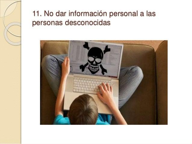 11. No dar información personal a las personas desconocidas