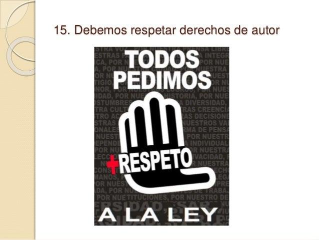 15. Debemos respetar derechos de autor