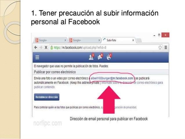 1. Tener precaución al subir información personal al Facebook