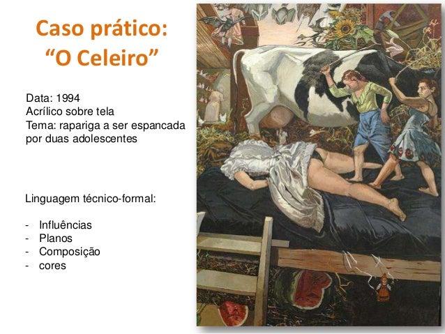 """Caso prático: """"O Celeiro"""" Linguagem técnico-formal: – Realismo/neoexpressionismo – Obra com vários planos – Composição é d..."""
