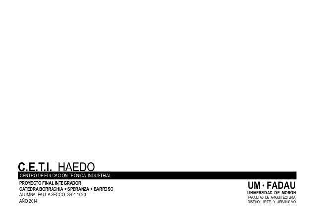CENTRO DE EDUCACION TECNICA INDUSTRIAL ALUMNA PAULA SECCO. 3801 1020 PROYECTO FINAL INTEGRADOR CÁTEDRA BORRACHIA + SPERANZ...