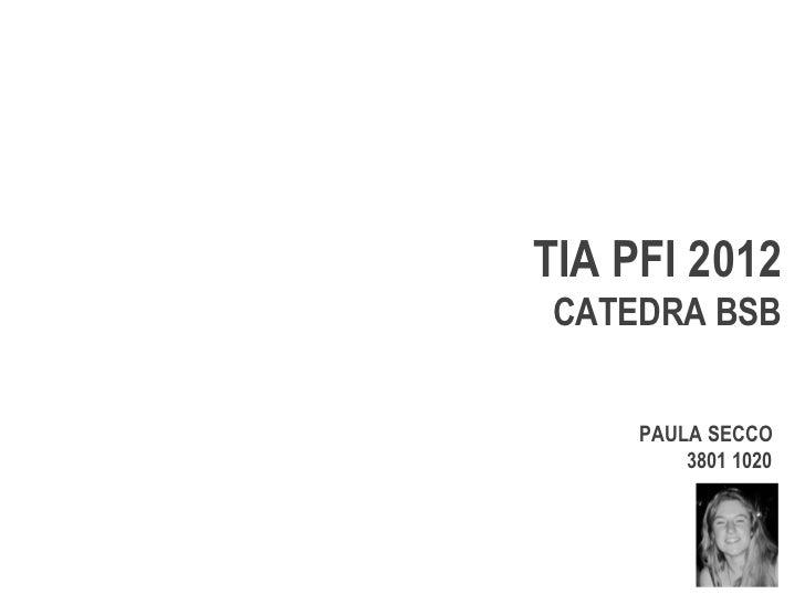 TIA PFI 2012CATEDRA BSB     PAULA SECCO         3801 1020