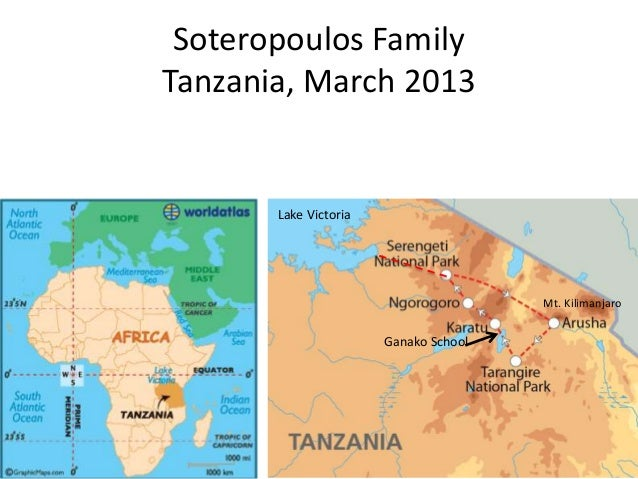 Soteropoulos FamilyTanzania, March 2013Lake VictoriaGanako SchoolMt. Kilimanjaro