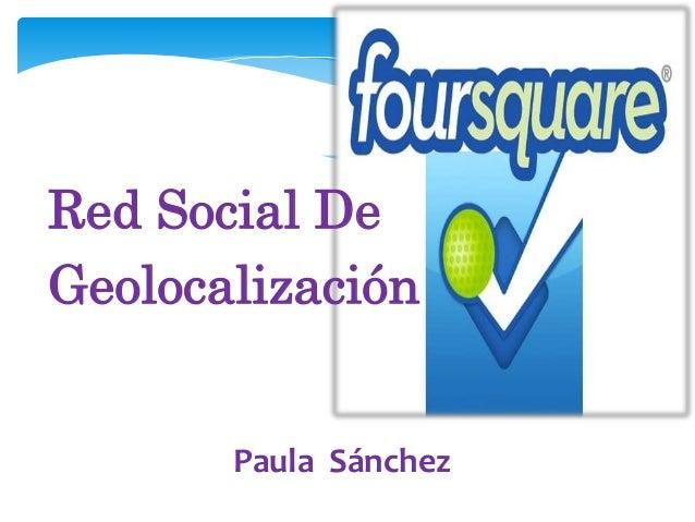 Red Social DeGeolocalización       Paula Sánchez
