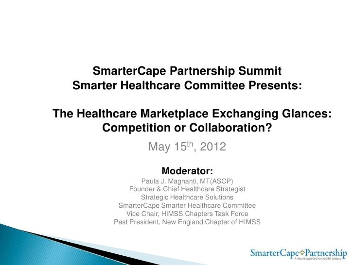 SmarterCape Partnership Summit   Smarter Healthcare Committee Presents:The Healthcare Marketplace Exchanging Glances:     ...