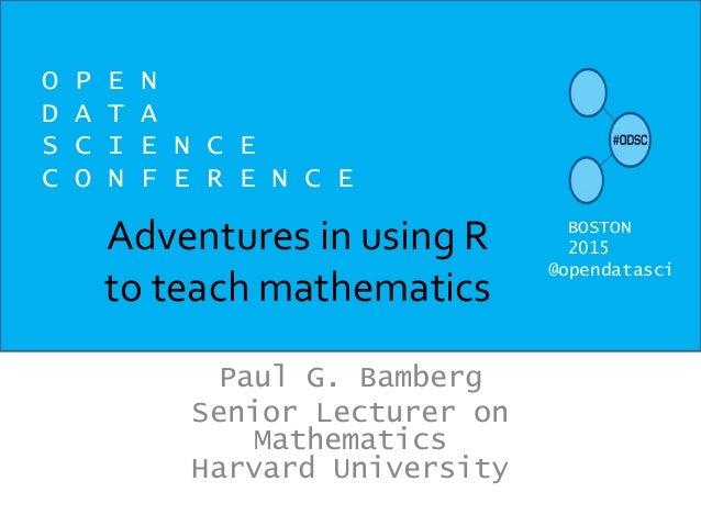 Adventures in using R to teach mathematics