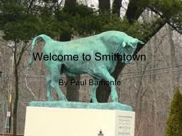 Welcome to Smithtown  By Paul Bamonte