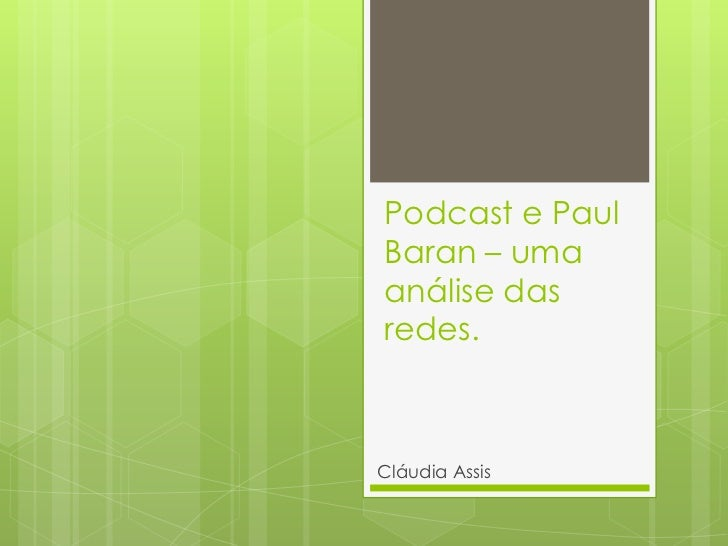 Podcast e PaulBaran – umaanálise dasredes.Cláudia Assis