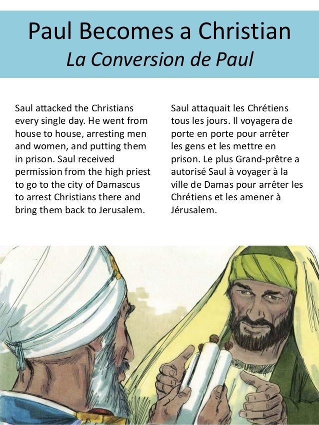 Saul attacked the Christians every single day. He went from house to house, arresting men and women, and putting them in p...