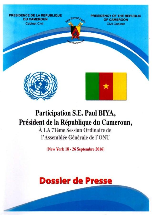 I) Repères • Date d'admission du Cameroun à l'ONU : 20 septembre 1960 • Président de la République : S.E. M Paul BIYA • Mi...