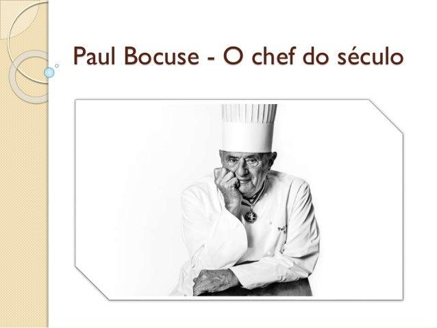 Paul Bocuse - O chef do século