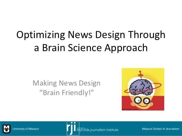 "Optimizing News Design Through      a Brain Science Approach                Making News Design                 ""Brain Frie..."
