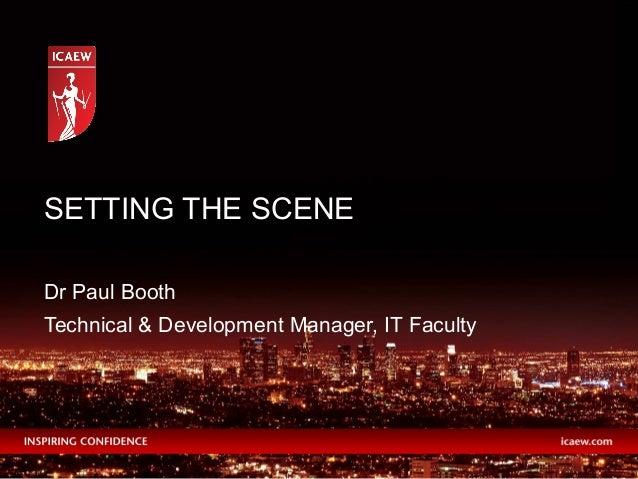 Dr Paul Booth Technical & Development Manager, IT Faculty SETTING THE SCENE