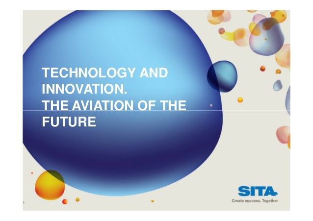 TECHNOLOGY AND  INNOVATION.  THE AVIATION OF THE  FUTURE  1