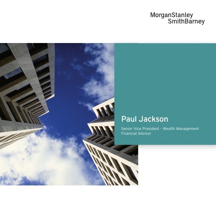 Paul Jackson Senior Vice President – Wealth Management Financial Advisor