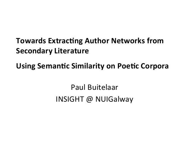 Towards  Extrac-ng  Author  Networks  from   Secondary  Literature       Using  Seman-c  Similarity  ...