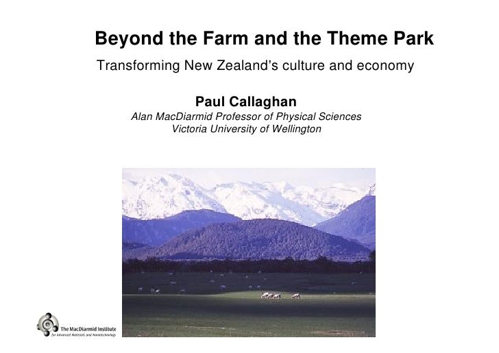 Beyond the Farm and the Theme Park Transforming New Zealand s culture and economy                  Paul Callaghan     Alan...