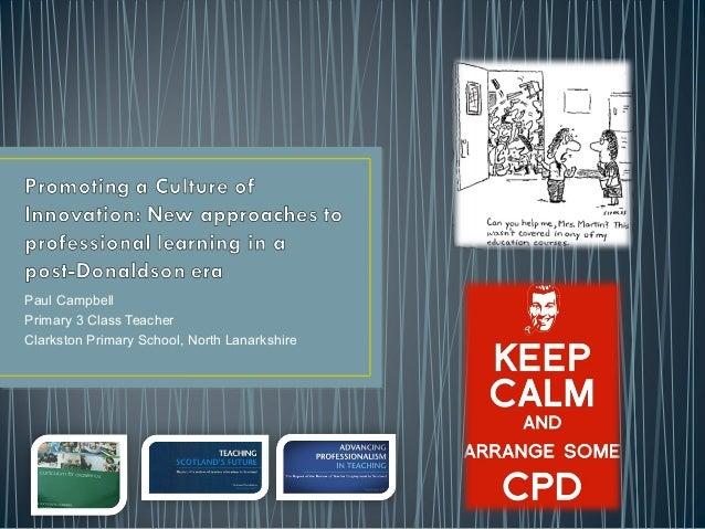 Paul CampbellPrimary 3 Class TeacherClarkston Primary School, North Lanarkshire