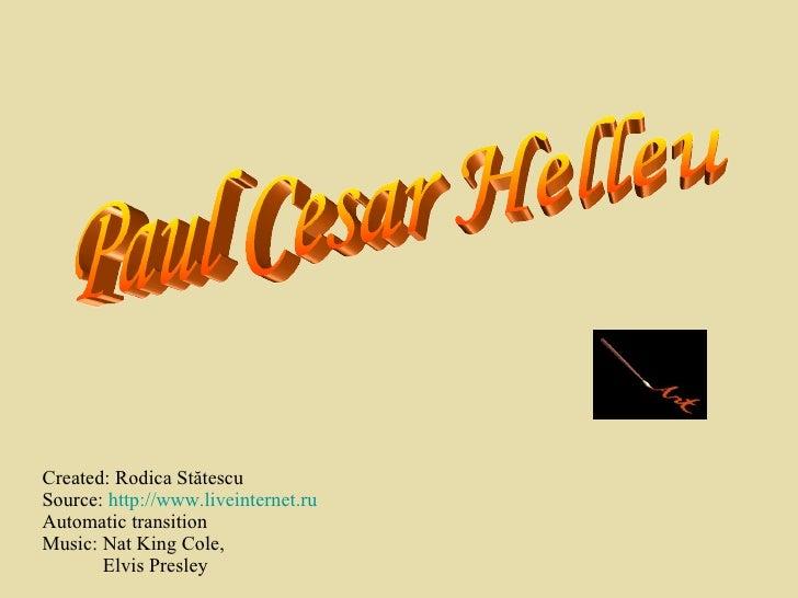 Created: Rodica St ătescu Source :  http://www.liveinternet.ru Automatic transition Music: Nat King Cole,    Elvis Presley...