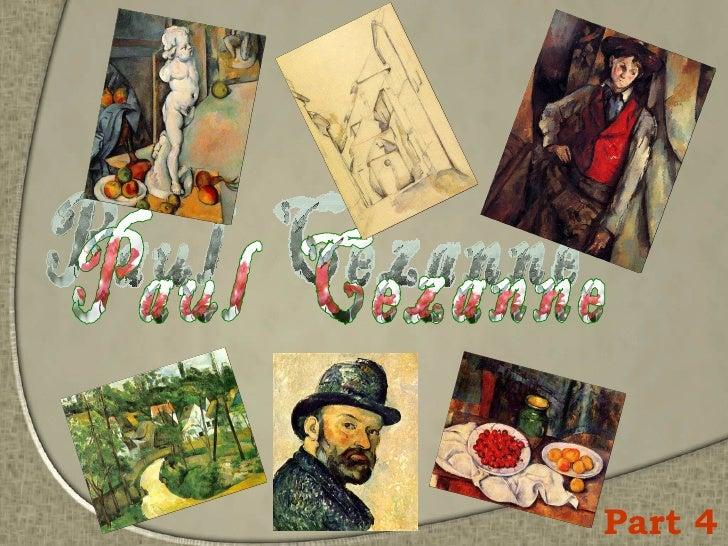 Paul  Cezanne Part 4