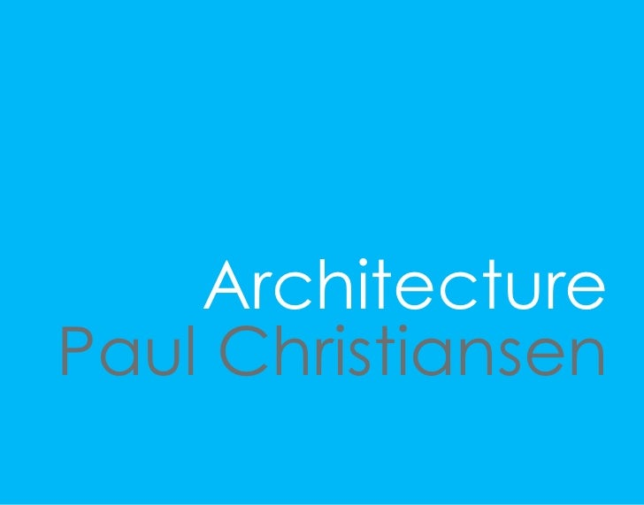 Architecture Paul Christiansen                 1