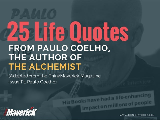 25 Life Quotes From Paulo Coelho The Author Of The Alchemist