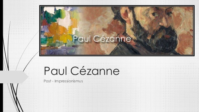 Paul Cézanne Post - Impressionismus