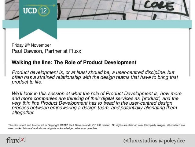 Friday 9th November  Paul Dawson, Partner at Fluxx  Walking the line: The Role of Product Development  Product development...