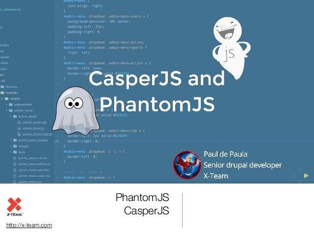 http://x-team.com PhantomJS CasperJS