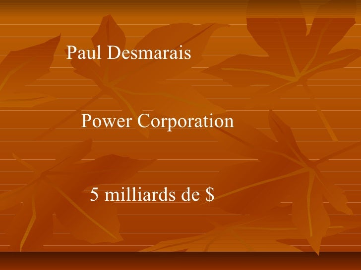 Paul Desmarais Power Corporation 5 milliards de $