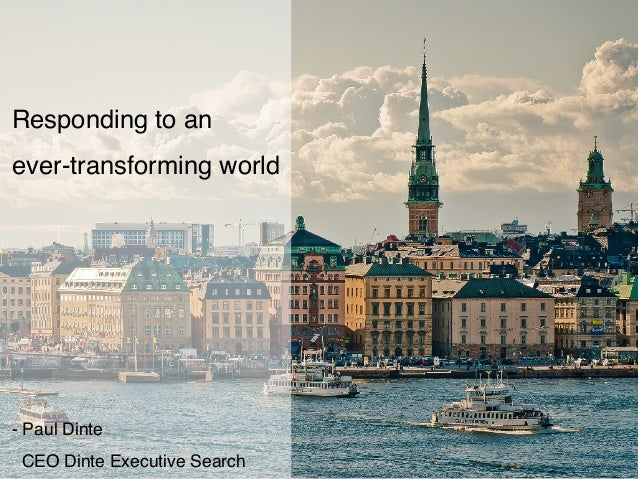 Responding to an ever-transforming world - Paul Dinte CEO Dinte Executive Search