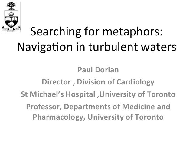 Searching	  for	  metaphors:	  	  Naviga4on	  in	  turbulent	  waters	                             Paul	  Dorian	         ...