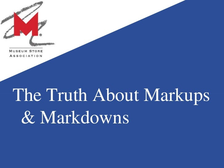 markups markdowns The price of a product or service is what a business is charging after it applies a markup markdown is the reduction in price of a product or service based on a percentage of the original price the original price of a product or service is what a business was charging before it decided to apply a markdown.