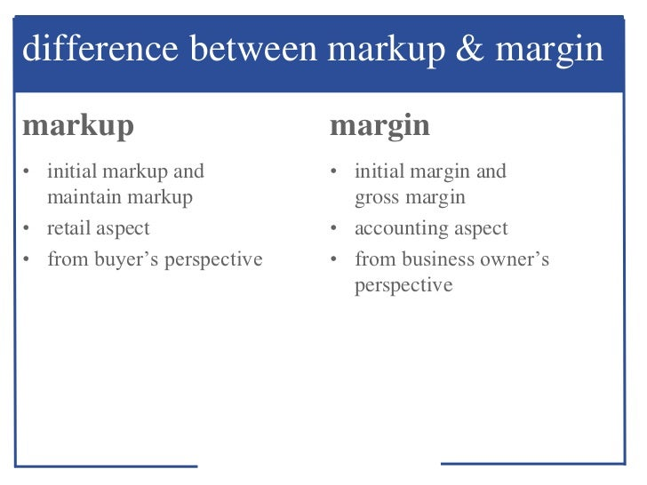 markups markdowns Markups and markdowns basic formulas selling price = cost + markup markup = selling price cost + markup amount = selling price 670 + 940 = $1610 finding the markdown percent: what is.
