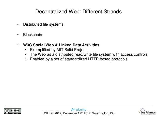 @hvdsomp CNI Fall 2017, December 12th 2017, Washington, DC Social Network Silos • Some massive central portals dominate th...
