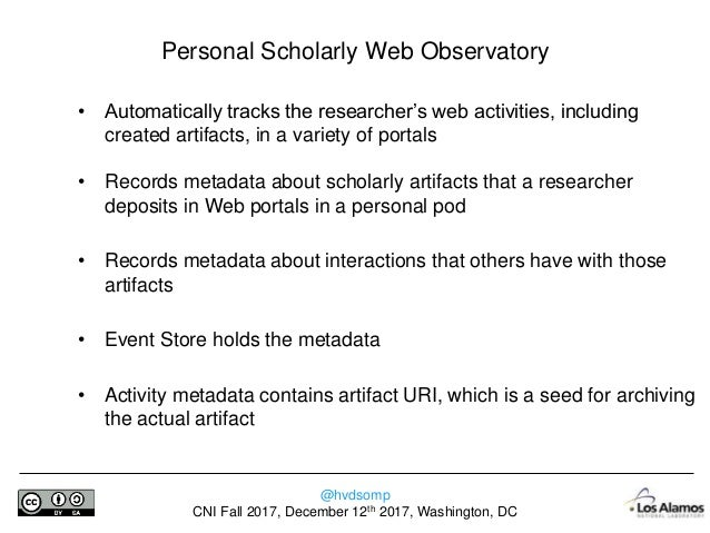 @hvdsomp CNI Fall 2017, December 12th 2017, Washington, DC My (utterly experimental) Scholarly Web Observatory Artifacts I...