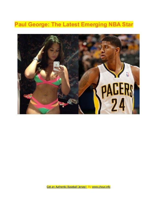 Paul George: The Latest Emerging NBA Star Get an Authentic Baseball Jersey! By www.chour.info