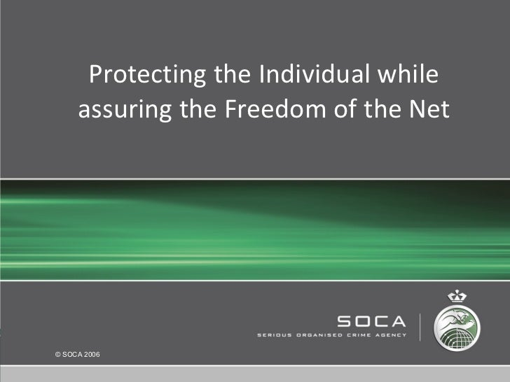 Protecting the Individual while assuring the Freedom of the Net
