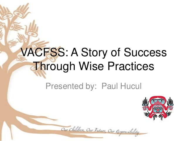 VACFSS: A Story of Success  Through Wise Practices    Presented by: Paul Hucul