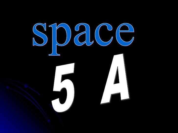 space 5 A 5  A