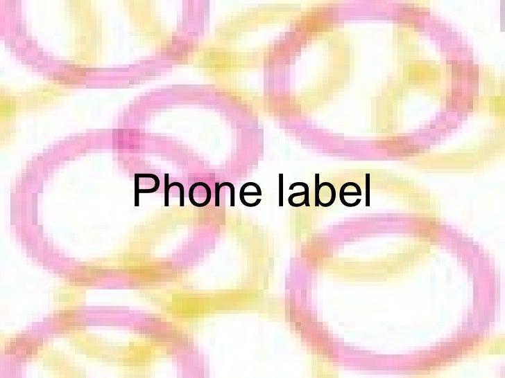 Phone label