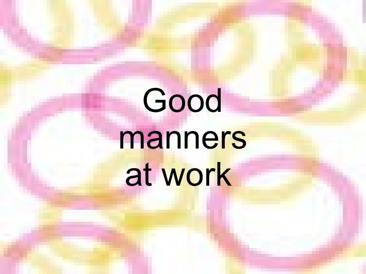 Good manners at work
