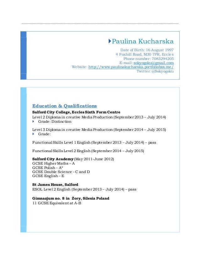 Paulina Kucharska Date of Birth: 16 August 1997 4 Foxhill Road, M30 7PR, Eccles Phone number: 7083294205 E-mail: sokyogok...