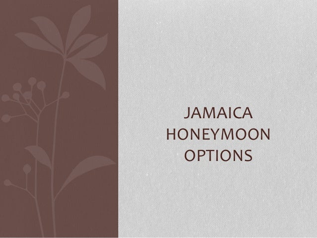JAMAICA HONEYMOON OPTIONS