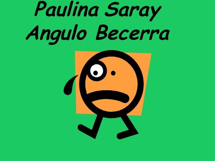 Paulina   Saray Angulo Becerra