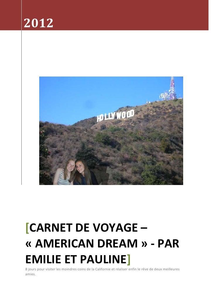 2012[CARNET DE VOYAGE –« AMERICAN DREAM » - PAREMILIE ET PAULINE]8 jours pour visiter les moindres coins de la Californie ...