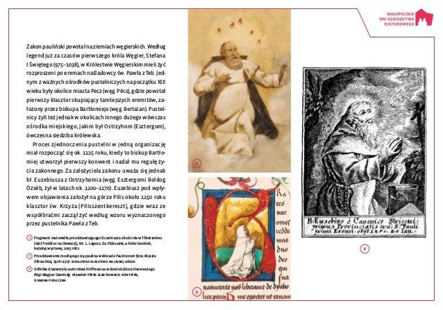 Zakon pauliński powstał na ziemiach węgierskich. Według legend już za czasów pierwszego króla Węgier, Stefana IŚwiętego (...